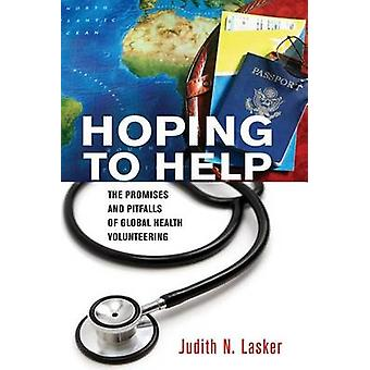 Hoping to Help - The Promises and Pitfalls of Global Health Volunteeri