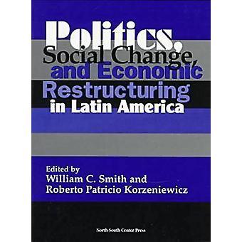 Politiek - maatschappelijke veranderingen en economische herstructurering in Latijns-Amerika