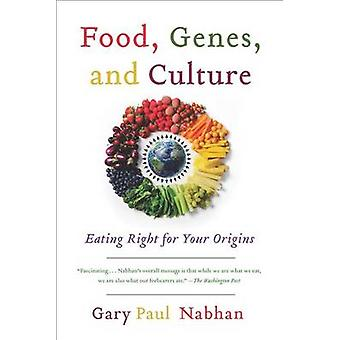 Food - Genes - and Culture - Eating Right for Your Origins by Gary Pau