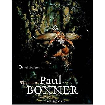 Out of the Forests - The Art of Paul Bonner by Paul Bonner - 978184576