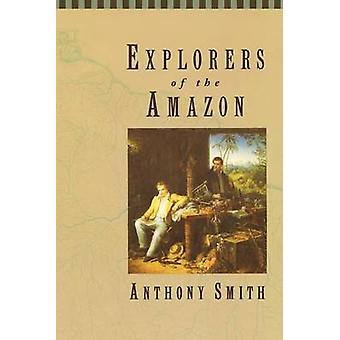 Entdecker des Amazonas (Neuauflage) von Anthony Smith - 978022676337