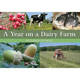 A Year on a Dairy Farm by Richard Cornock - 9781445648460 Book