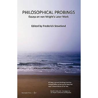 Philosophical Probings von Wrights Later Work by Stoutland & Frederick