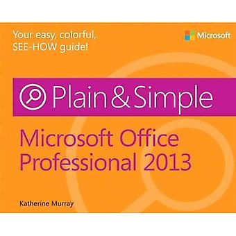 Microsoft� Office Professional 2013 Plain & Simple