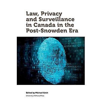 Wet, Privacy en toezicht in Canada in het post-Snowden tijdperk (recht, technologie en samenleving) (recht, technologie...