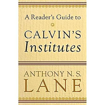 A Reader's Guide to Calvin's Institute