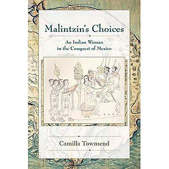 Malintzin's Choices: An Indian Woman in the Conquest of Mexico (Dialogos)