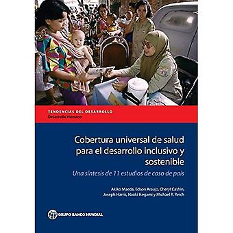 El de cobertura Universal de Salud para Desarrollo Inclusivo y Sostenible: Una Síntesis de 11 Estudios de Caso de...