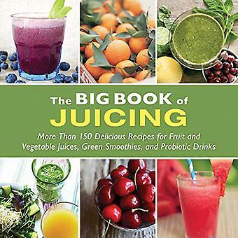 The Big Book of SAP: meer dan 150 heerlijke recepten voor Fruit & groente sappen en groene Smoothies probiotische drankjes