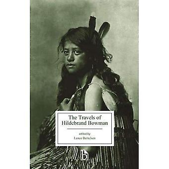 Resor av Hildebrand Bowman (Broadview utgåvor)