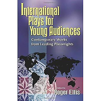 International Plays for Young Audiences: Contemporary Works from Leading Playwrights
