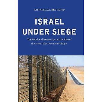 Israël onder beleg: de politiek van de onveiligheid en de opkomst van het recht van de Israëlische Neo-revisionistische
