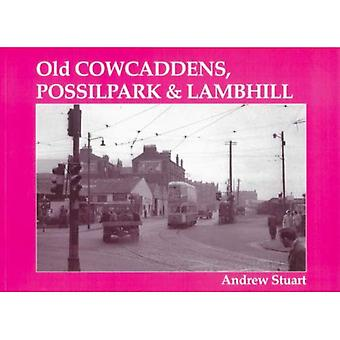 Lambhill, Possilpark et vieux Cowcaddens
