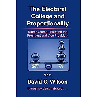 Die Wahlmänner-Gremium und der Verhältnismäßigkeit: United Statesaelecting der Präsident und Vizepräsident