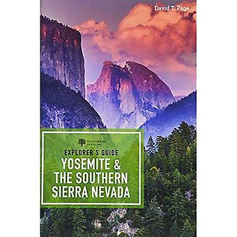 Explorer's Guide Yosemite &� the Southern Sierra Nevada� (Explorer's Complete)