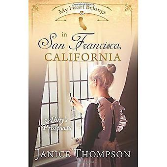 Mijn hart behoort in San Francisco, Californië: Abby van vooruitzichten (mijn hart behoort)