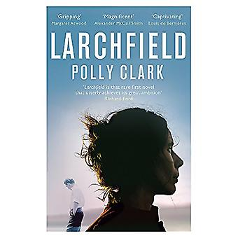 Larchfield - The moving - gripping and wonderful debut about finding h
