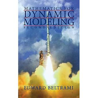 Mathematics for Dynamic Modeling by Beltrami & Edward