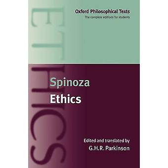 Ethics Oxford Philosophical Texts by de Spinoza & Benedict