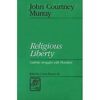 Religious Liberty by Murray & John C.