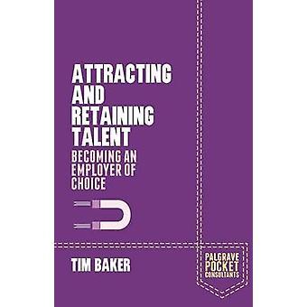 Baker & T:n kykyjen houkutteleminen ja säilyttäminen.