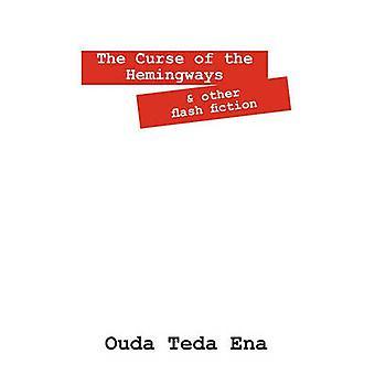 Der Fluch der Hemingways und andere Flash-Fiction von Ena & Ouda Teda
