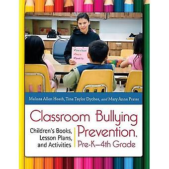 Classroom Bullying Prevention PreK4th Grade Childrens Books Lesson Plans and Activities by Heath & Melissa Allen