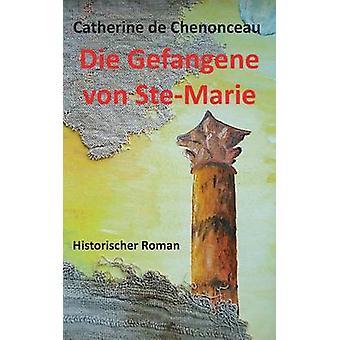 Sterben Sie Gefangene von SteMarie von De Chenonceau & Catherine