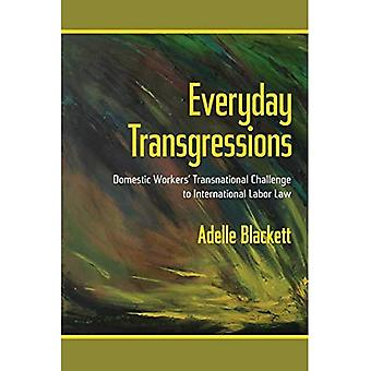 Everyday Transgressions: Domestic Workers' Transnational Challenge to International Labor Law