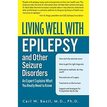 Living Well with Epilepsy and Other Seizure Disorders  - An Expert Exp