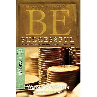 Be Successful ( 1 Samuel ) - Attaining Wealth That Money Can't Buy by