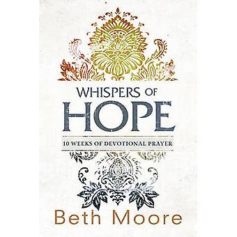 Whispers of Hope - 10 Weeks of Devotional Prayer by Beth Moore - 97814