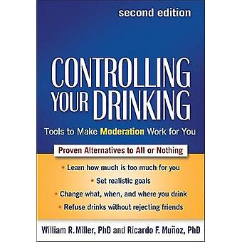 Controlling Your Drinking - Tools to Make Moderation Work for You (2nd