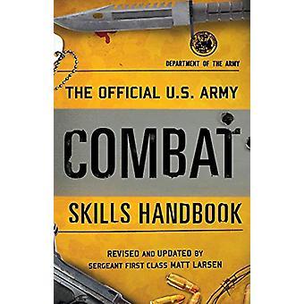 The Official U.S. Army Combat Skills Handbook by Matt Larsen - 978149