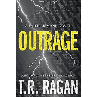 Outrage by T. R. Ragan - 9781503938809 Book