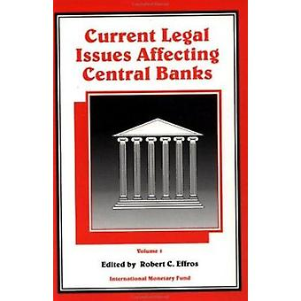 Current Legal Issues Affecting Central Banks by Robert C. Effros - Ro