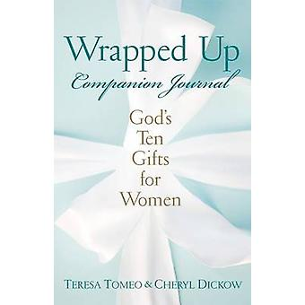 Wrapped Up Companion Journal - God's Ten Gifts for Women by Teresa Tom