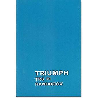 Triumph Owners' Handbook - Tr6-Pi - Part No. 545078 by Brooklands Books