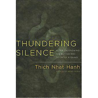 Thundering Silence - Commentaries on the Sutra on Knowing the Better W