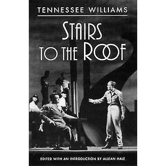 Stairs to the Roof by Tennessee Williams - Allean Hale - 978081121435