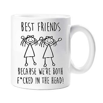 Beste venner fordi vi er begge F * cked i hodet krus