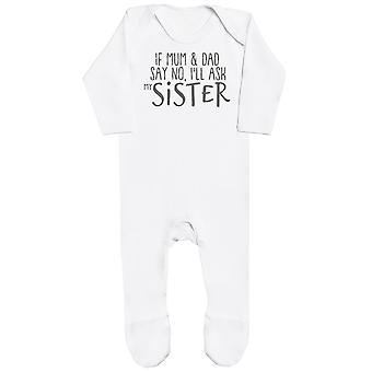 If Mum & Dad Say No, I'll Ask My Sister Baby Romper