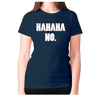 Womens funny rude t-shirt slogan tee ladies offensive - hahah no