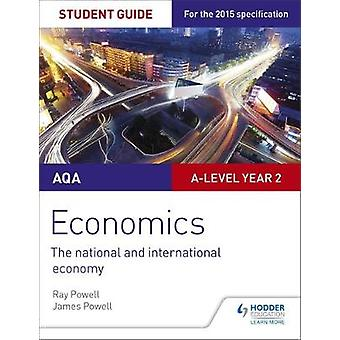 AQA Alevel Economics Student Guide 4 The national and inte by Ray Powell