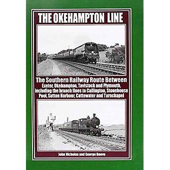 The Okehampton Line  The Southern Railway Route Between Exeter Okehampton Tavistock and Plymouth