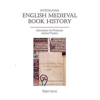 Présentation de l'histoire du livre médiéval anglais : manuscrits, leurs producteurs et leurs lecteurs (Textes médiévaux d'Exeter...