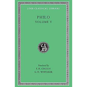 Works v. 5 by Philo & Translated by G H Whitaker & Edited by F H Colson