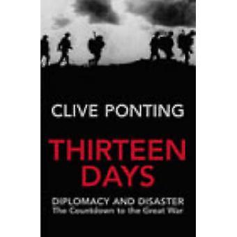 Thirteen Days par Clive Ponting