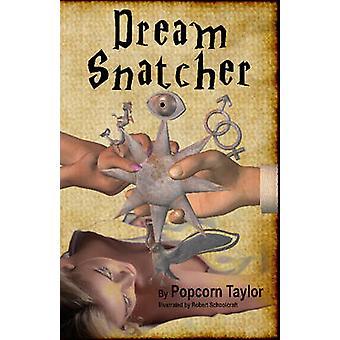 Dream Snatcher by Taylor & Popcorn