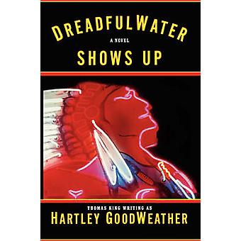 Dreadfulwater Shows Up by Goodweather & Hartley